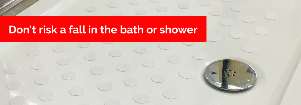 Don't risk a fall in the bath or shower